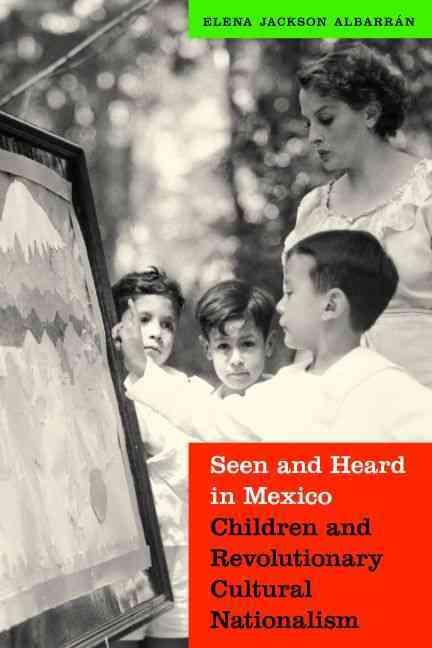 Seen and Heard in Mexico By Albarran, Elena